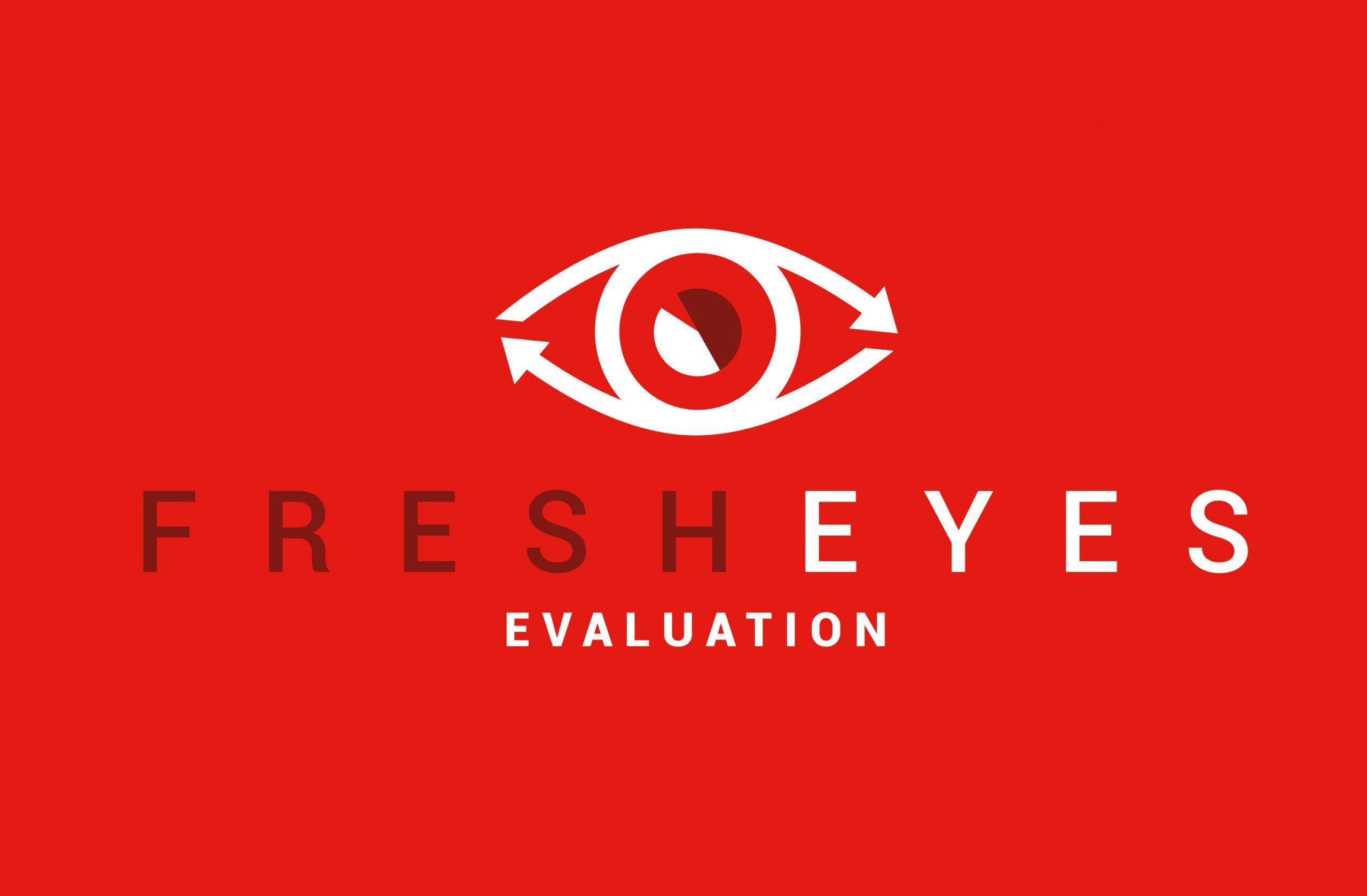 Fresh Eyes Evaluation